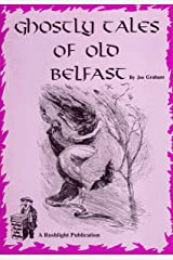 Ghostly Tales Of Old Belfast: Rushlight: The Belfast Magazine Kindle Edition