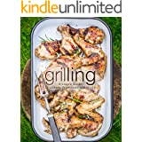 Grilling: A Simple Guide to Grilling Vegetables and Meats (2nd Edition)