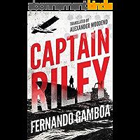 Captain Riley (The Captain Riley Adventures Book 1) (English Edition)
