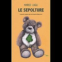 Le Sepolture: (Commissario Gelsomino Vol. 4)
