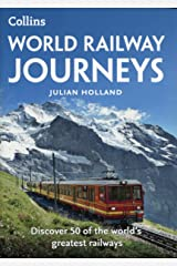 World Railway Journeys: Discover 50 of the world's greatest railways Paperback