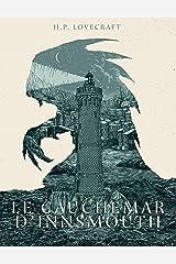 Le Cauchemar d'Innsmouth (Thriller Fantastique par le Maître de l'Horreur, H.P. Lovecraft): Série Suspense : Le Culte de Cthulhu - Tome 1 (Le Culte de Cthlhu) Format Kindle