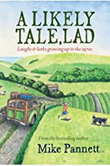 A Likely Tale, Lad: Laughs & larks growing up in the 1970s Kindle Edition