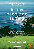 Let My People Go Surfing: The Education of a Reluctant Businessman--Including 10 More Years of Business Unusual (English Edition)