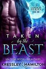 Taken by the Beast: A Steamy Paranormal Romance Spin on Beauty and the Beast (Conduit Series Book 1) Kindle Edition