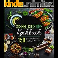 Schnellkochtopf Kochbuch : 150 leckere und gesunde Rezepte für Einsteiger & Fortgeschrittene (Küchengeräte 3)