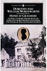 Home at Grasmere: Extracts from the Journal of Dorothy Wordsworth and from the Poems of William Wordsworth (Penguin Classics) Kindle Edition
