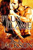 Flux Flame (A Flame Moon Novel Book 3) (English Edition)