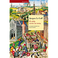 Il cielo sceso in terra: Le radici medievali dell'Europa (Economica Laterza Vol. 447)