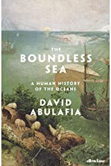 The Boundless Sea: A Human History of the Oceans Hardcover