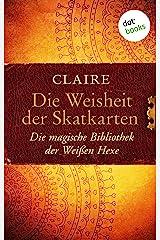 Die Weisheit der Skatkarten: Die magische Bibliothek der Weißen Hexe - Band 1 Kindle Ausgabe