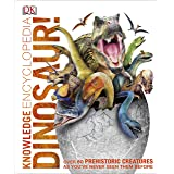 Knowledge Encyclopedia Dinosaur!: Over 60 Prehistoric Creatures as You've Never Seen Them Before (Knowledge Encyclopedias)