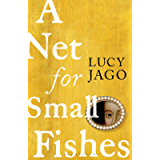 A Net for Small Fishes: 'The Thelma and Louise of the seventeenth century' Lawrence Norfolk