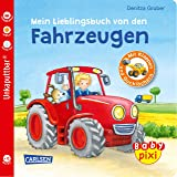 Baby Pixi (unkaputtbar) 68: Mein Lieblingsbuch von den Fahrzeugen: mit Klappen und Gucklöchern