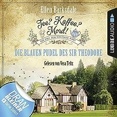 Die blauen Pudel des Sir Theodore: Tee? Kaffee? Mord! 3