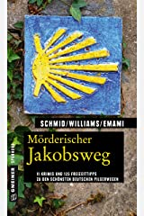 Mörderischer Jakobsweg: 11 Krimis und 125 Freizeittipps zu den schönsten deutschen Pilgerwegen (Kriminelle Freizeitführer im GMEINER-Verlag) Taschenbuch