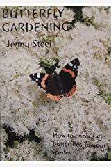 Butterfly Gardening - How to Encourage Butterflies to Visit and Breed in Your Garden (Gardening with Nature S.) Paperback
