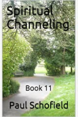 Spiritual Channeling: Book 11 Kindle Edition