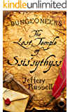 The Lost Temple of Ssis'sythyss (The Dungeoneers Book 3)