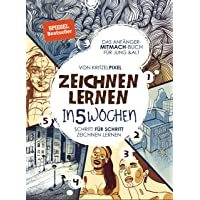 Zeichnen lernen in 5 Wochen: SPIEGEL-Bestseller: Das Anfänger-Mitmach-Buch für Kinder & Erwachsene: Schritt für Schritt…