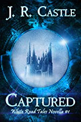 Captured: A Fantasy Romance (White Road Tale Novella Book 1) Kindle Edition