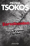 Zerschunden: True-Crime-Thriller (Die Fred Abel-Reihe 1)