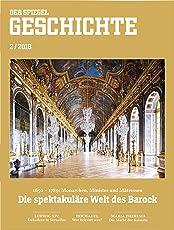 SPIEGEL GESCHICHTE 2/2018: Die spektakuläre Welt des Barock