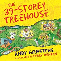 The 39-Storey Treehouse: The Treehouse Books, Book 3