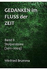 Gedanken im Fluss der Zeit: Stolpersteine (Band II: 2011-2009) Kindle Ausgabe