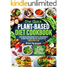 The Quick Plant-Based Diet Cookbook: Easy and Delicious Vegan Recipes for Beginners to Reset Your Body and Live a Healthy Lif