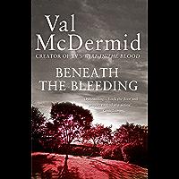 Beneath the Bleeding (Tony Hill and Carol Jordan, Book 5) (English Edition)