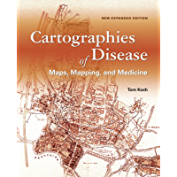 Cartographies of Disease: Maps, Mapping, and Medicine, new expanded edition (English Edition)