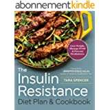 The Insulin Resistance Diet Plan & Cookbook: Lose Weight, Manage PCOS, and Prevent Prediabetes (English Edition)