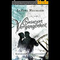 Einsatzort Vergangenheit: Romantischer Zeitreiseroman (German Edition)