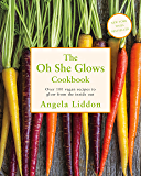 Oh She Glows: Over 100 vegan recipes to glow from the inside out (English Edition)