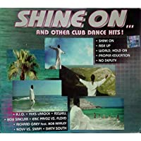 Shine On And Other Club Dance Hits