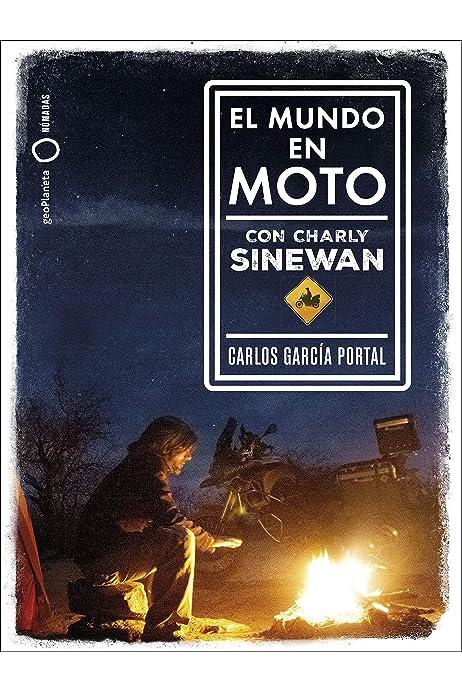 El mundo en moto con Charly Sinewan (Nómadas): Amazon.es: García Portal, Carlos: Libros