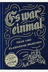 Es war einmal - Neue und klassische Märchen Gebundene Ausgabe