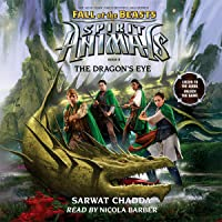The Dragon's Eye: Spirit Animals: Fall of the Beasts, Book 8
