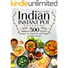 Indian Instant Pot Cookbook - Traditional 500 Indian Recipes for Beginners with Vegan and Meat meals (English Edition)