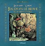 Légendes de la Garde: Baldwin le brave et autres contes