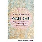 Wabi-Sabi: Die japanische Weisheit für ein perfekt unperfektes Leben (German Edition)