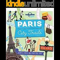 City Trails - Paris (Lonely Planet Kids)