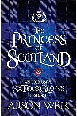 The Princess of Scotland Kindle Edition