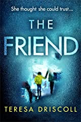 The Friend: An emotional psychological thriller with a twist Kindle Edition