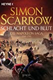 Schlacht und Blut - Die Napoleon-Saga 1: Roman