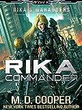 Rika Commander: A Tale of Mercenaries, Cyborgs, and Mechanized Infantry (Aeon 14: Rika's Marauders Book 4) (English Edition)