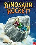Dinosaur Rocket!: (Penny Dale's Dinosaurs)