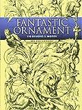 Fantastic Ornament: 110 Designs And Motifs