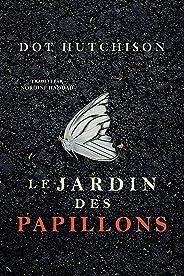 Le Jardin des papillons (La Trilogie du Collectionneur t. 1)